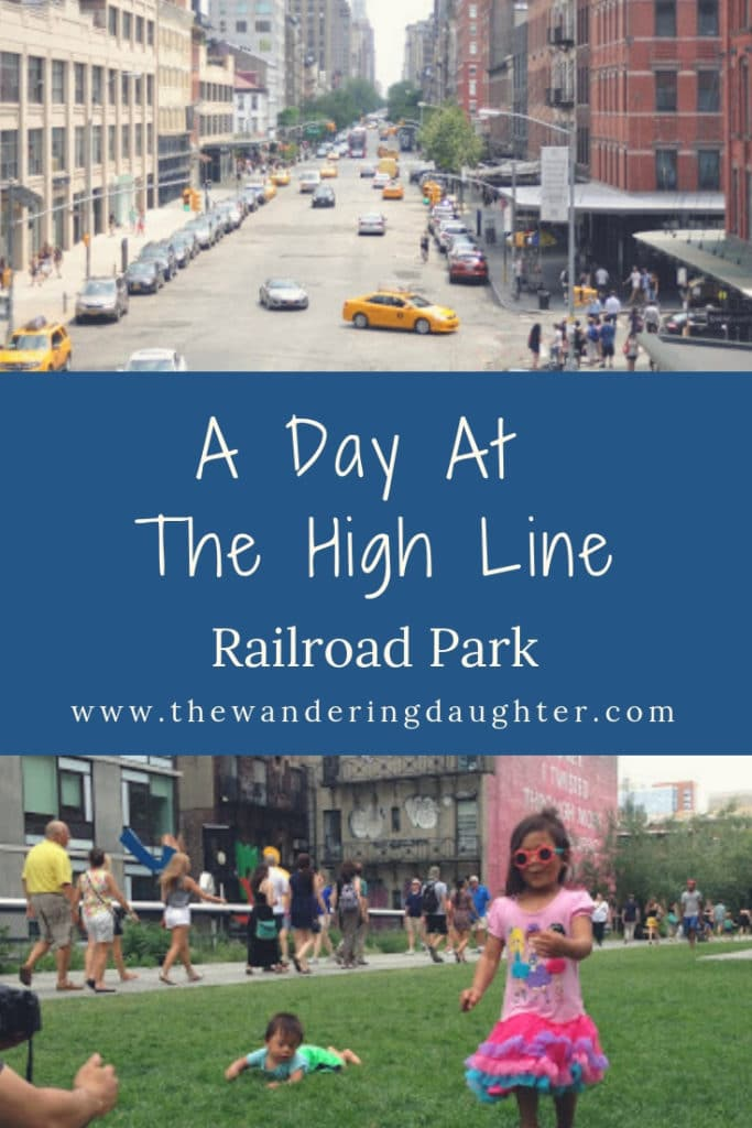 A Day At The High Line Railroad Park | The Wandering Daughter | One family's experience visiting the High Line park in New York City, New York.