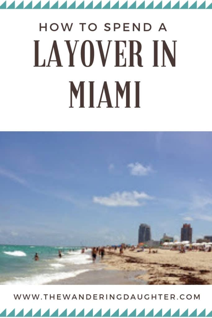 How To Spend A Layover In Miami | The Wandering Daughter |