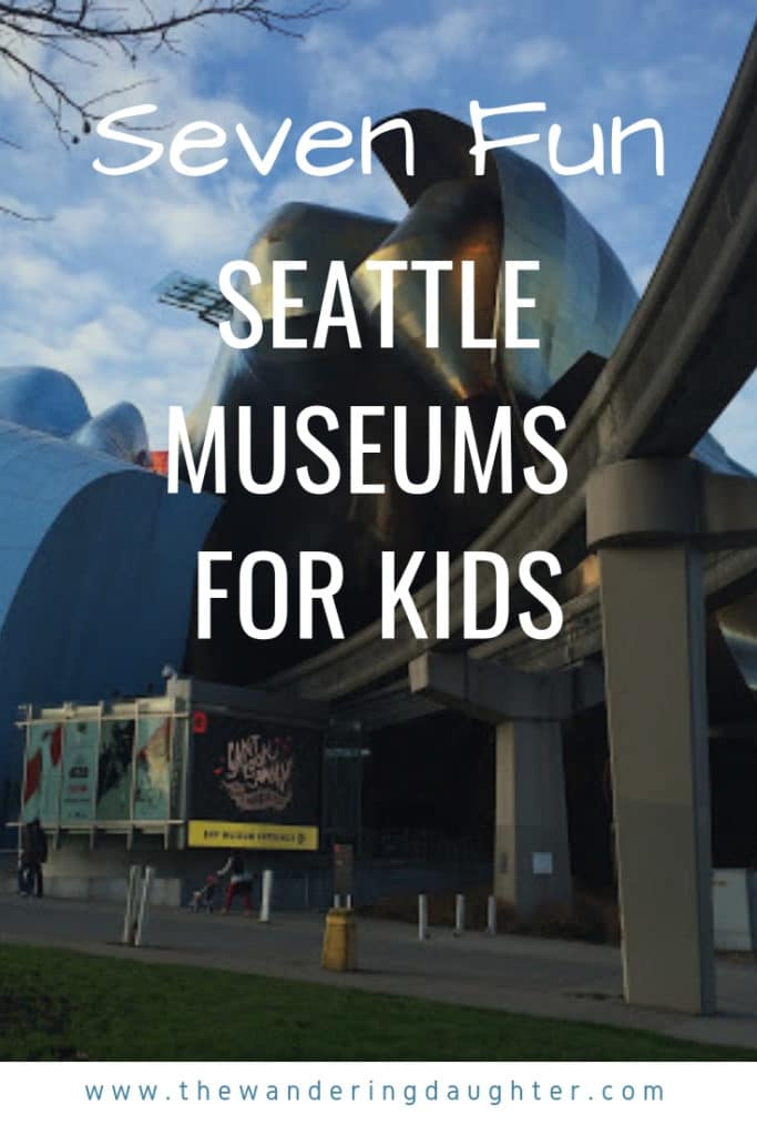 Seven Fun Seattle Museums For Kids | The Wandering Daughter | Suggestions for seven museums for kids in Seattle, WA, U.S.A.