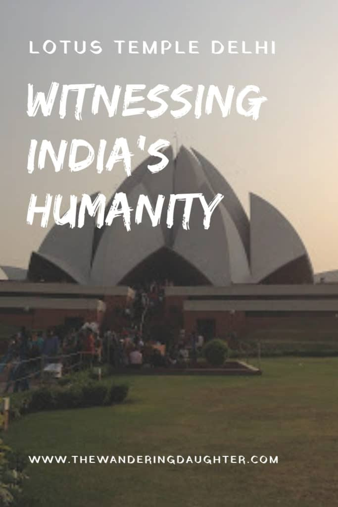 Lotus Temple Delhi: Witnessing India's Humanity | The Wandering Daughter | A visit to the Lotus Temple Delhi, a Baha'i place of worship in Delhi, India.