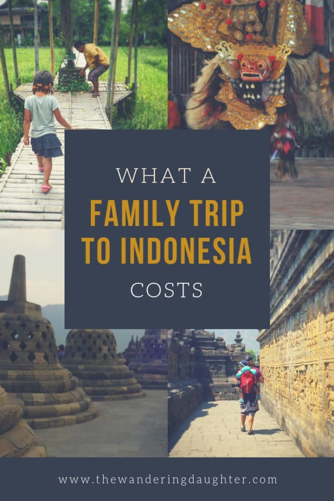 Indonesia Trip Cost For A Family | The Wandering Daughter