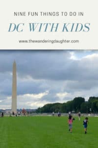 Nine Fun Things To Do In DC With Kids | The Wandering Daughter