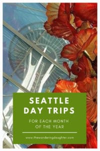 Seattle Day Trips For Each Month of the Year | The Wandering Daughter