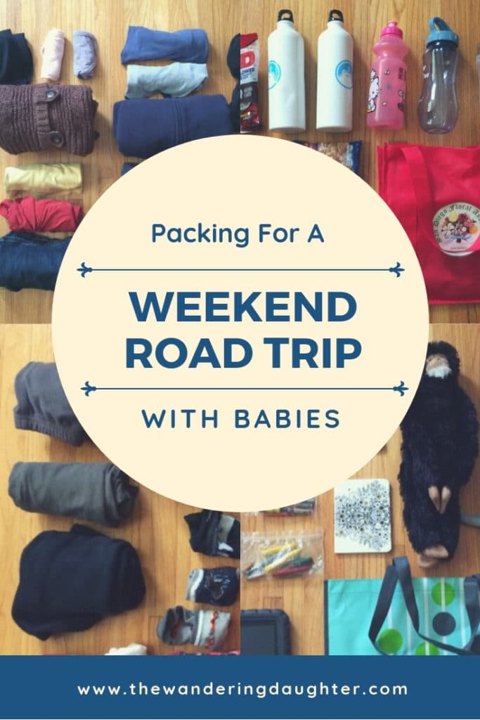 Packing For A Weekend Road Trip With Babies | The Wandering Daughter | Tips for what families can pack for a weekend road trip with babies. Pinterest pin.