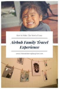 How To Make The Most of Your Airbnb Family Travel Experience | The Wandering Daughter
