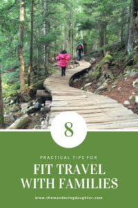 Practical Tips For Fit Travel With Families | The Wandering Daughter