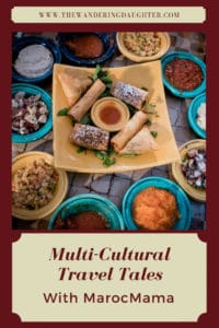Multi-Cultural Travel Tales With MarocMama | The Wandering Daughter