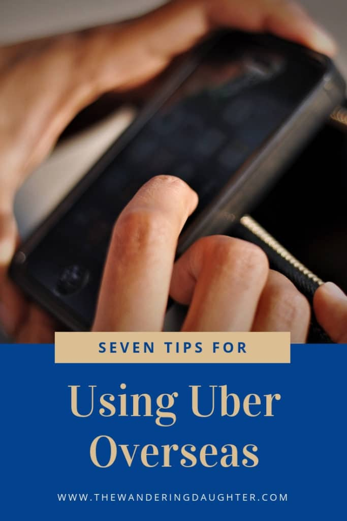 Seven Tips For Using Uber Overseas | The Wandering Daughter | Tips for families for using Uber overseas on family trips.