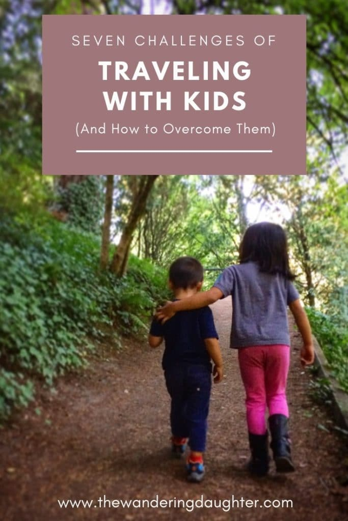 Seven Challenges of Traveling With Kids (And How to Overcome Them) | The Wandering Daughter | Tips for how to overcome the challenges of traveling with kids.