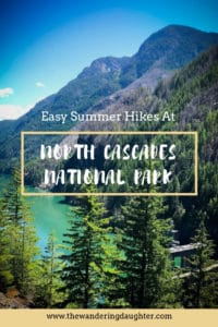 Easy summer hikes at North Cascades National Park, The Wandering Daughter