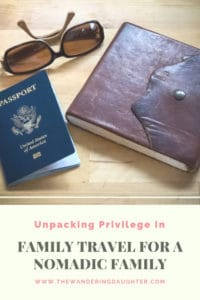 Unpacking privilege in family travel for a nomadic family, The Wandering Daughter