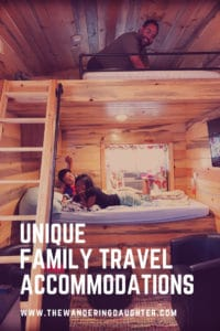Unique family travel accommodations