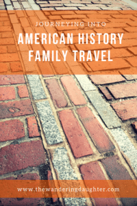 Journeying Into American History Family Travel