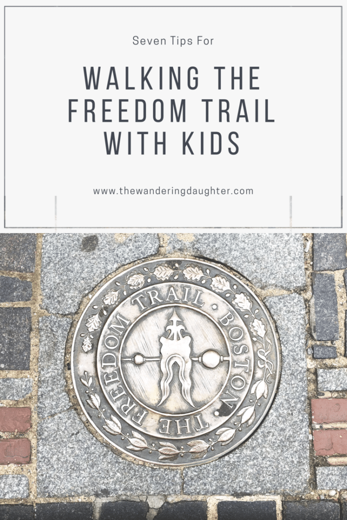 Seven Tips For Walking The Freedom Trail With Kids | The Wandering Daughter