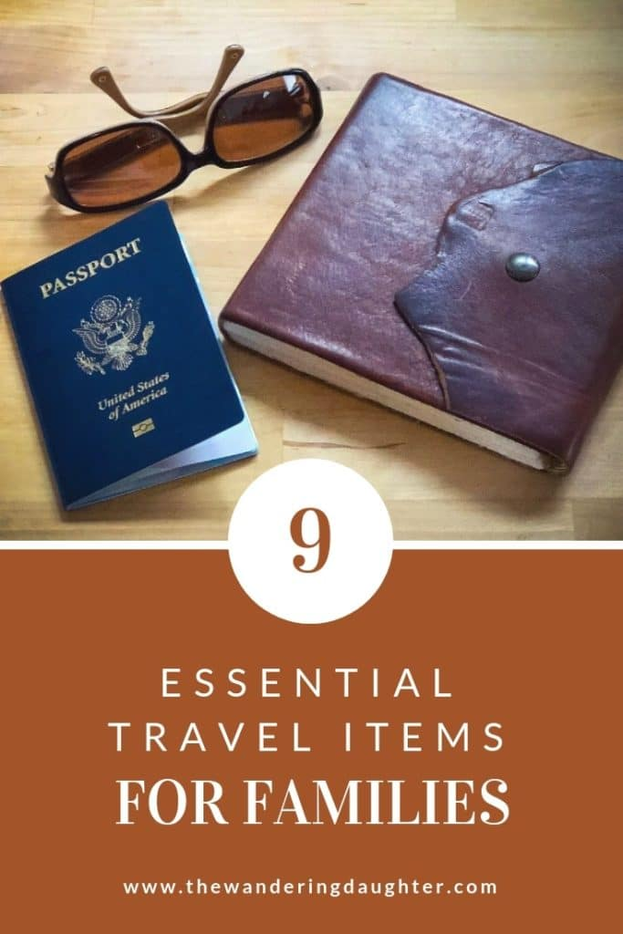 Nine Essential Travel Items For Families | The Wandering Daughter |  When you're traveling with family, traveling light is a must! Here are the essential travel items that every family should never leave home without. #travelitems #travelessentials #travelgear #nomad