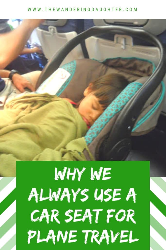 Why We Always Use A Car Seat For Plane Travel | The Wandering Daughter