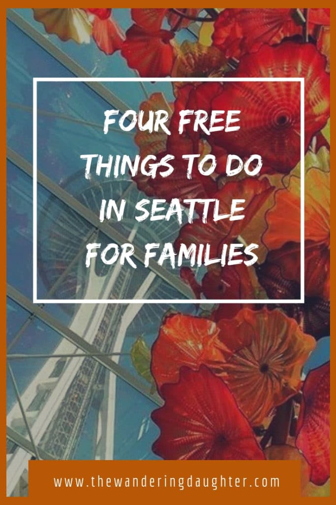 Four Free Things To Do In Seattle For Families | The Wandering Daughter