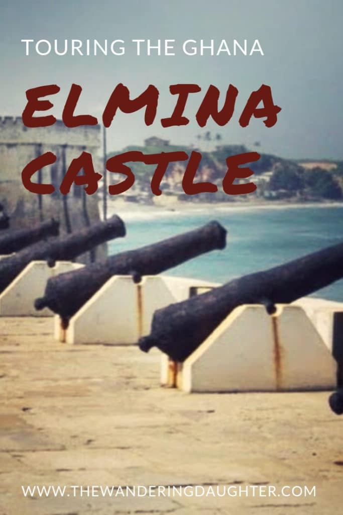 Touring the Ghana Elmina Castle | The Wandering Daughter | A tour of the slave castle in Elmina, Ghana. Visiting Elmina Castle in Elmina, Ghana and learning about slave history. #Ghana #Elmina #history #slavery #Africa #WestAfrica
