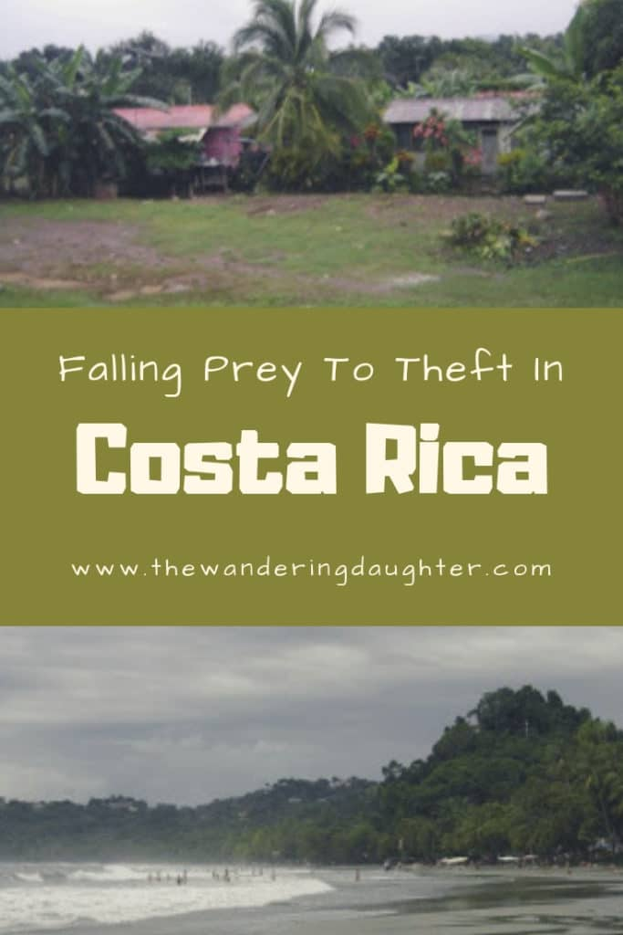 Falling Prey To Theft In Costa Rica | The Wandering Daughter |  A story about getting robbed in Costa Rica. Experiencing theft in Costa Rica during a honeymoon. #theft #travelmishap #CostaRica #badluck