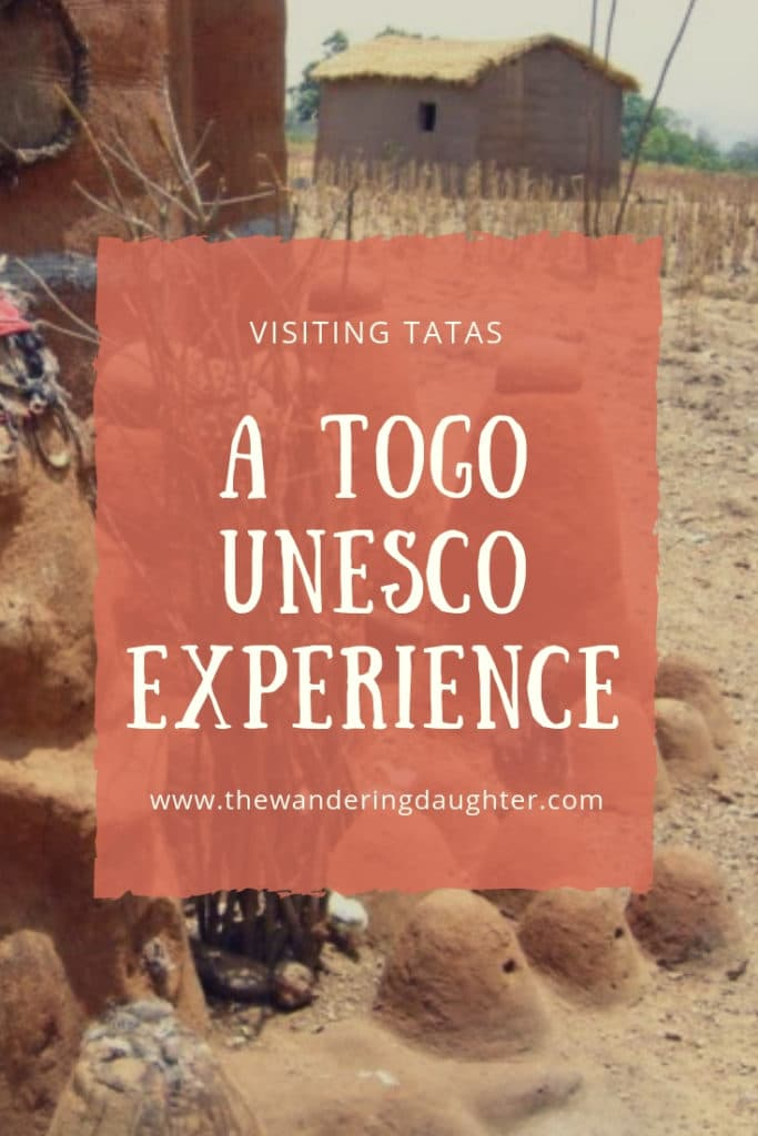 Visiting Tatas! A Togo UNESCO Experience | The Wandering Daughter