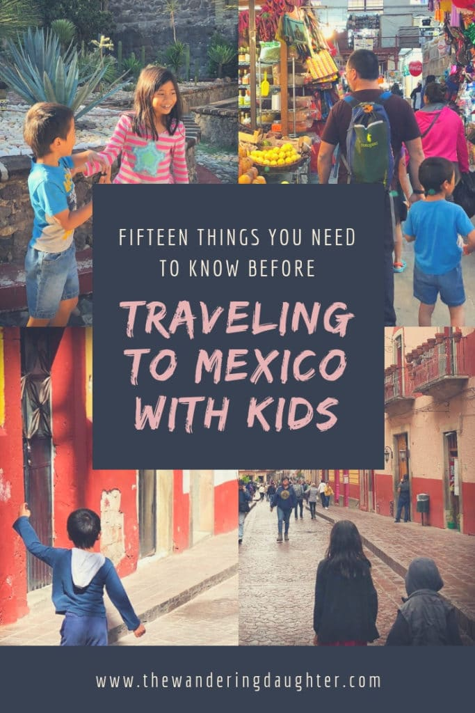 Fifteen Things You Need To Know Before Traveling To Mexico With Kids | The Wandering Daughter