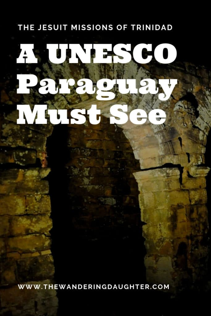 The Jesuit Missions of Trinidad: A UNESCO Paraguay Must See | The Wandering Daughter