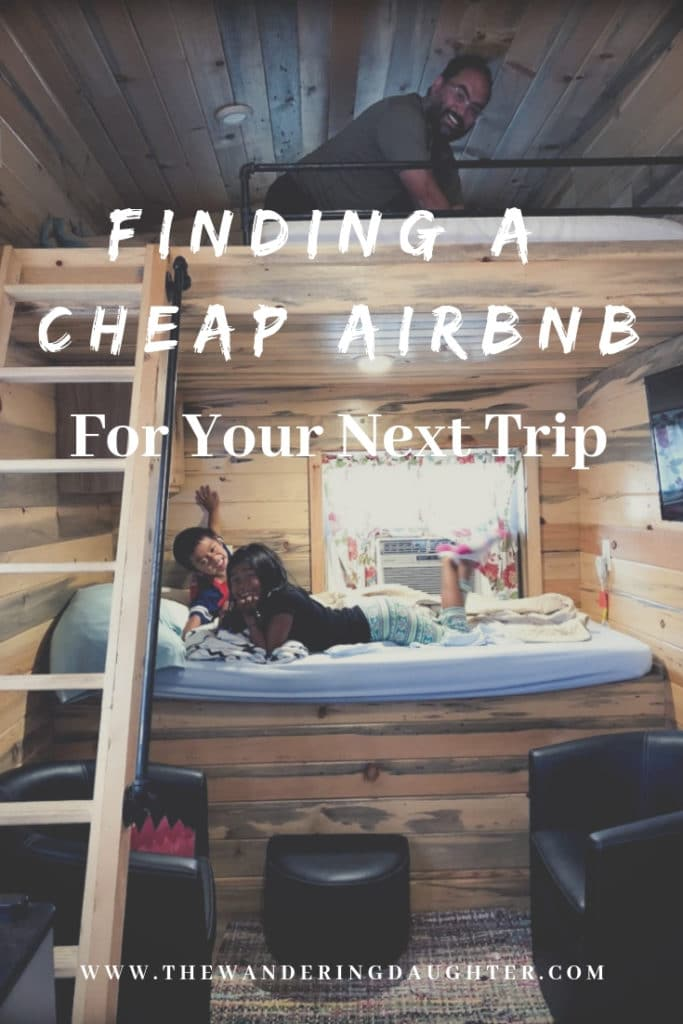Finding A Cheap Airbnb For Your Next Trip | The Wandering Daughter Tips for finding cheap Airbnb properties for your next trip. Family travel tips for finding cheap Airbnb. #Airbnb #familytravel #traveltips