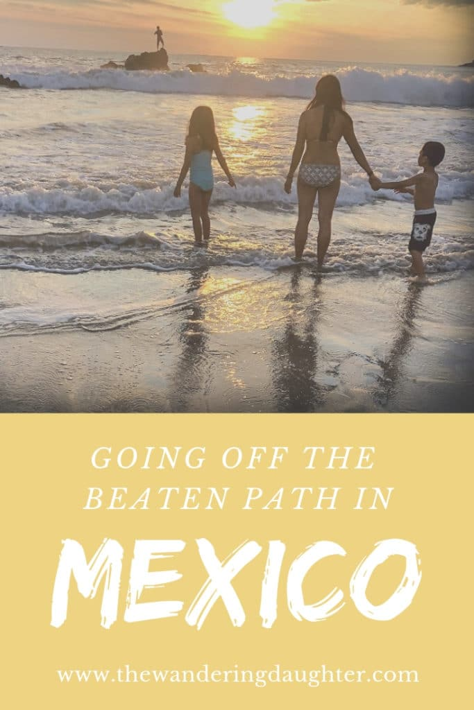 Going Off The Beaten Path In Mexico | The Wandering Daughter Why it's good to go off the beaten path in Mexico. Our favorite spots for off the beaten path vacations in Mexico. #familytravel #offthebeatenpath #Mexico