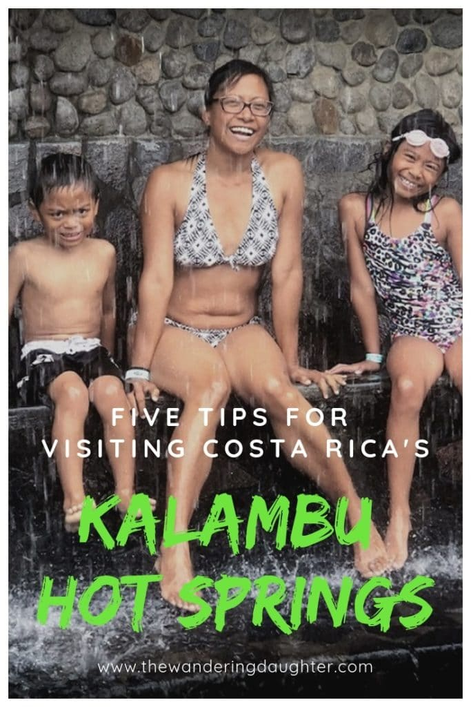 Five Tips For Visiting Costa Rica's Kalambu Hot Springs | The Wandering Daughter |  For families visiting hot springs with kids in La Fortuna, Costa Rica, Kalambu Hot Springs is the perfect place to go. Here are five tips for visiting Kalambu Hot Springs in Costa Rica.  #familytravel #CostaRica #hotsprings #LaFortuna #KalambuHotSprings