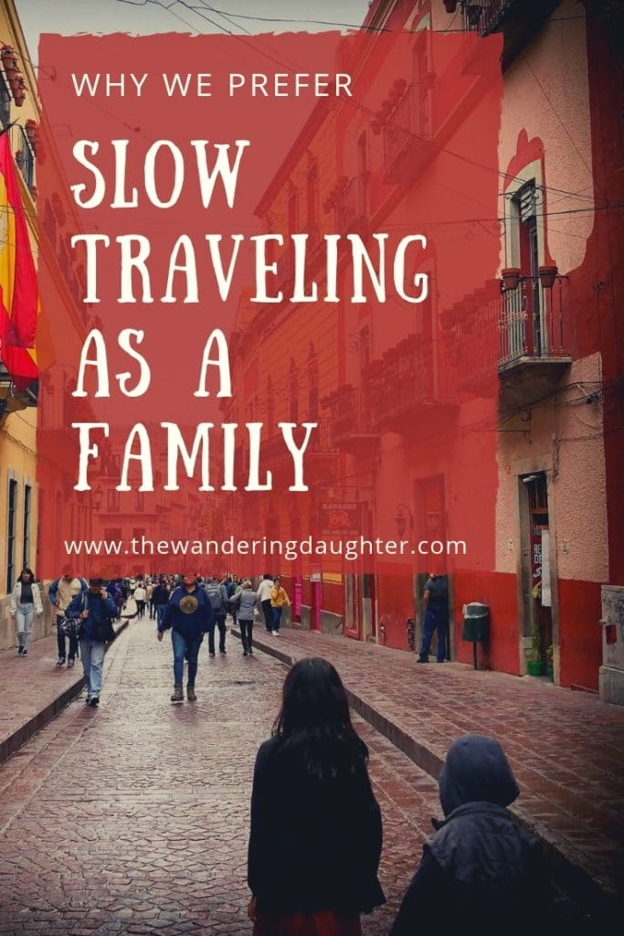 Why We Prefer Slow Traveling As A Family | The Wandering Daughter |  Reasons why our family prefers slow traveling over fast traveling. Slow travel can be easy for families to do. #familytravel #slowtravel #slowtraveling #slowtourism #whatisslowtravel