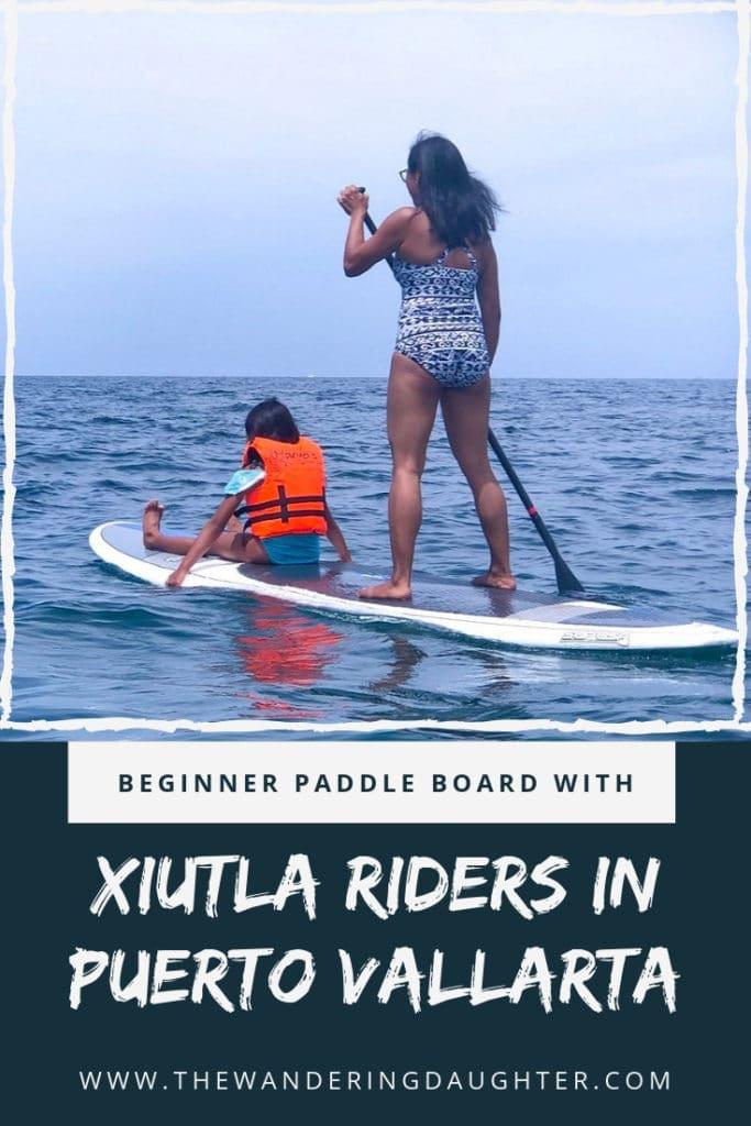 Beginner Paddle Board Lessons With Xiutla Riders In Puerto Vallarta   The Wandering Daughter    Taking beginner paddle board lessons in Puerto Vallarta with Xiutla Riders Ecoadventures. Plus tips for beginner paddle board lessons.  #paddleboard #Mexico #PuertoVallarta