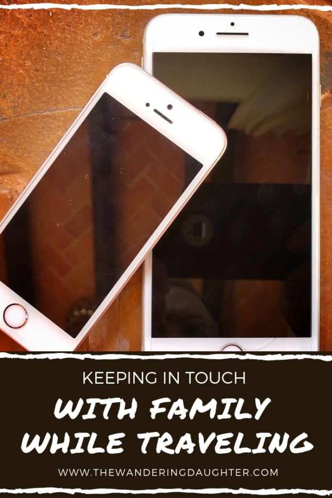 Keeping In Touch With Family While Traveling | The Wandering Daughter |  For traveling families keeping in touch with family while traveling is important. Here are tips for staying in touch with family when you're on the road.  #aroundtheworld #keepingintouch #communication #familytravel