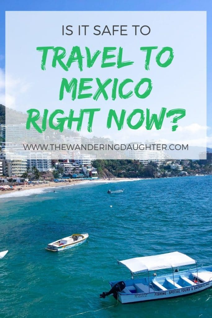 "Is It Safe To Travel To Mexico Right Now? | The Wandering Daughter |  An overview of Mexico travel safety. Why the answer to the question, ""is it safe to travel to Mexico right now,"" is a ""Yes"" for families. #familytravel #Mexico #travelsafety"