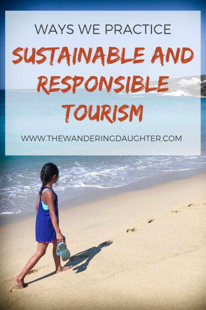Ways We Practice Sustainable And Responsible Tourism | The Wandering Daughter |  Ways our family practices sustainable and responsible tourism when we travel. Tips for how to be a responsible traveler. #familytravel #responsibletravel #ethicaltravel