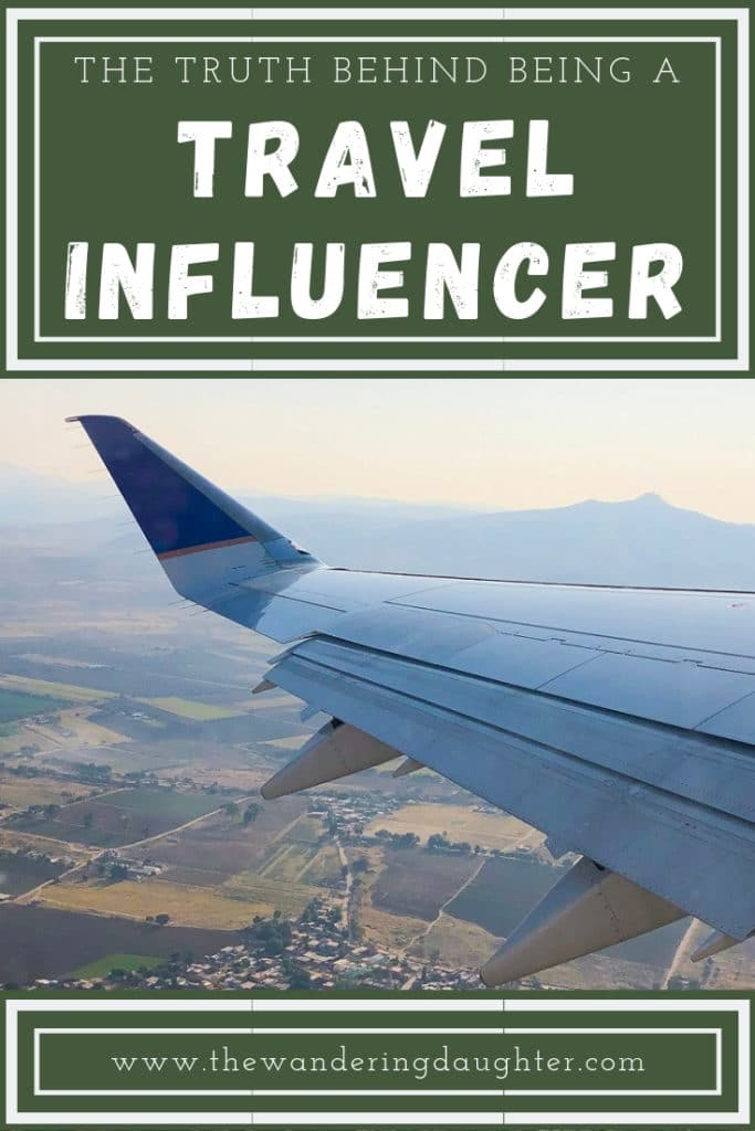 The Truth Behind Being A Travel Influencer | The Wandering Daughter |  What it's really like to be a travel influencer. The truth behind the influencer lifestyle, and what travel influencers do to make a living.  #travelinfluencer #travelblogger #digitalnomad