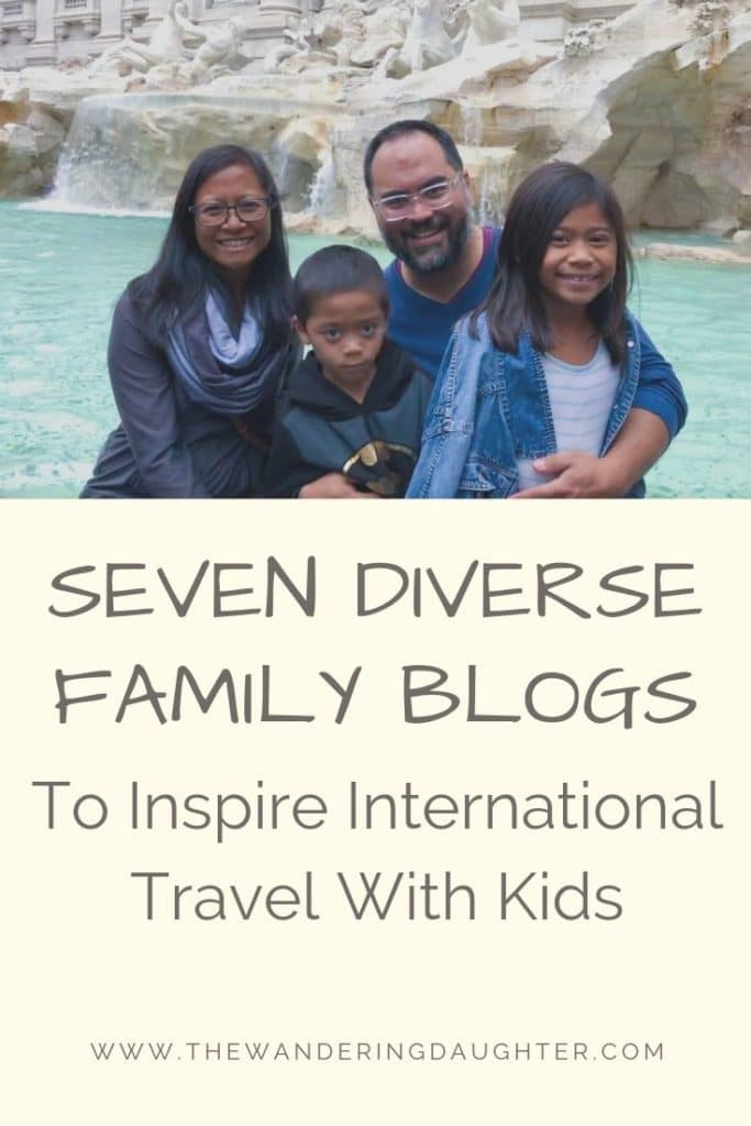 Seven Diverse Family Blogs To Inspire International Travel With Kids | The Wandering Daughter | List of family blogs to follow, featuring families of color. Blogs and Instagram accounts to inspire  international with kids.