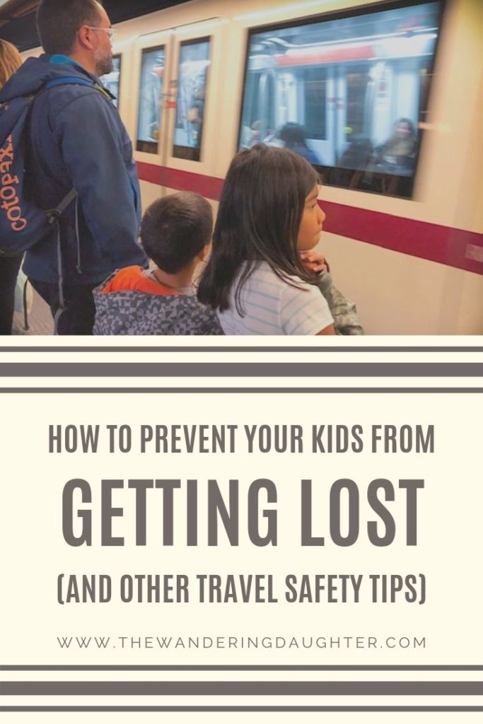 How To Prevent Your Kids From Getting Lost (And Other Travel Safety Tips) | The Wandering Daughter |  Tips for practicing travel safety for kids. How to avoid your child getting lost when you travel. #travelsafety #travelsafetytips #gettinglost