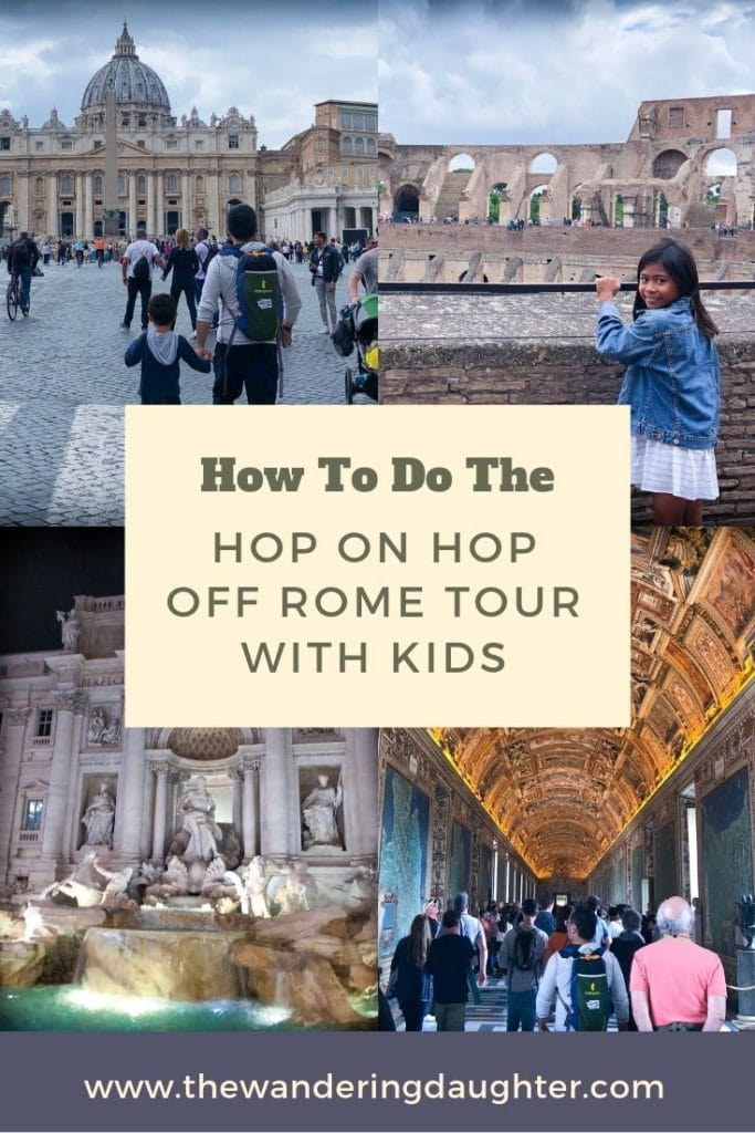 How To Do The Hop On Hop Off Rome Tour With Kids | The Wandering Daughter |  Tips for visiting Rome with kids, and exploring the city with the Hop On Hop Off Rome bus tour.  #familytravel #Rome #Italy #HopOnHopOff