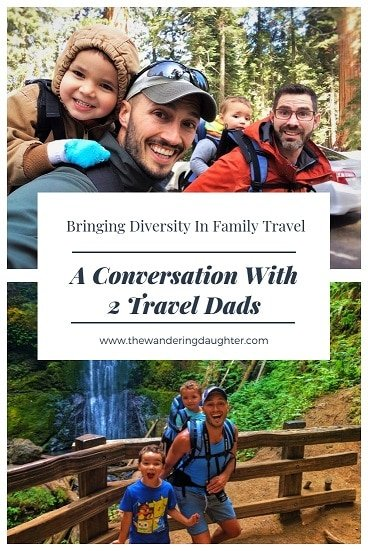 """Bringing Diversity In Family Travel: A Conversation With 2 Travel Dads 