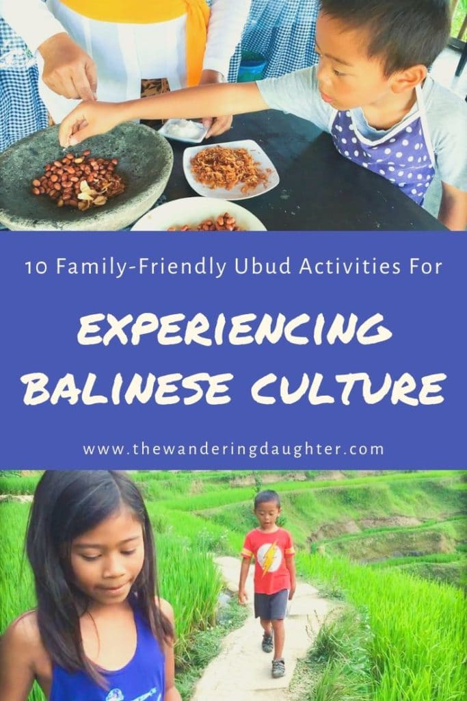 10 Family-Friendly Ubud Activities For Experiencing Balinese Culture | The Wandering Daughter | Ideas for family-friendly Ubud activities that families can do to experience Balinese culture. Ten Ubud activities that families can do during their trip to Ubud, Indonesia, on the island of Bali. Pinterest image with two photos and words in the middle. The top photo shows a child putting peanuts into a mortar. The bottom photo shows two children walking along the edge of a rice terrace.