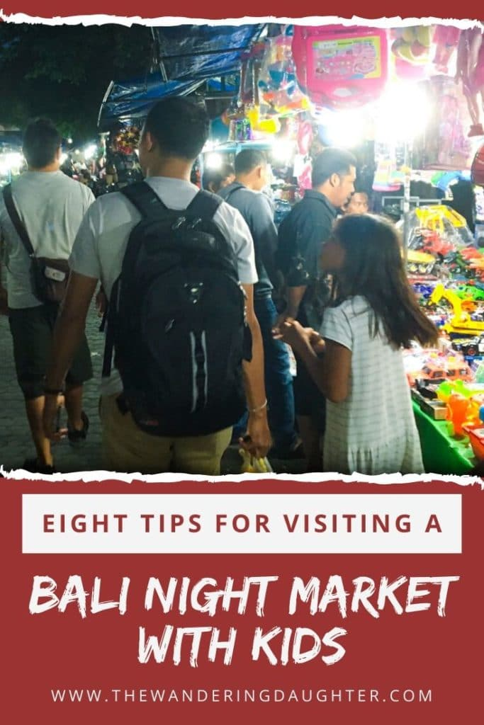 Eight Tips for Visiting A Bali Night Market With Kids   The Wandering Daughter   Tips for how families can explore a Bali night market with young kids.