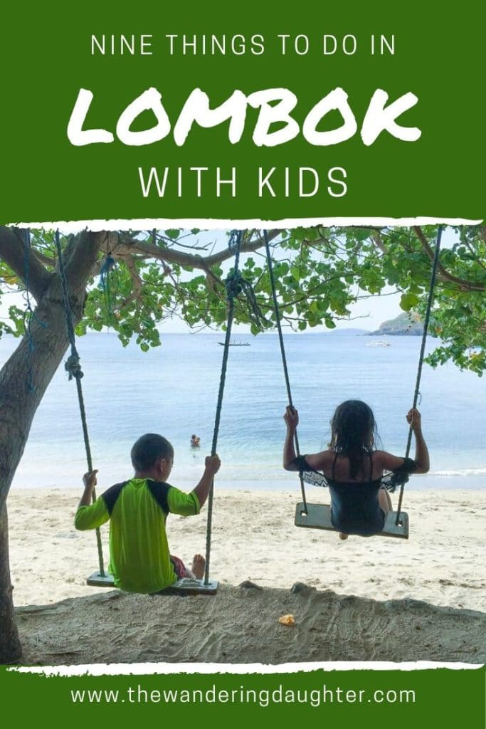 Nine Things To Do In Lombok With Kids | The Wandering Daughter | Tips for visiting Lombok, Indonesia with kids. Nine suggestions for things to do in Lombok.