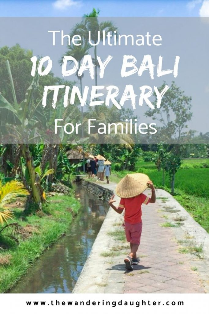 The Ultimate 10 Day Bali Itinerary For Families | The Wandering Daughter | Tips for families to explore the island of Bali in Indonesia. A 10 day Bali itinerary for families to try when visiting Indonesia.