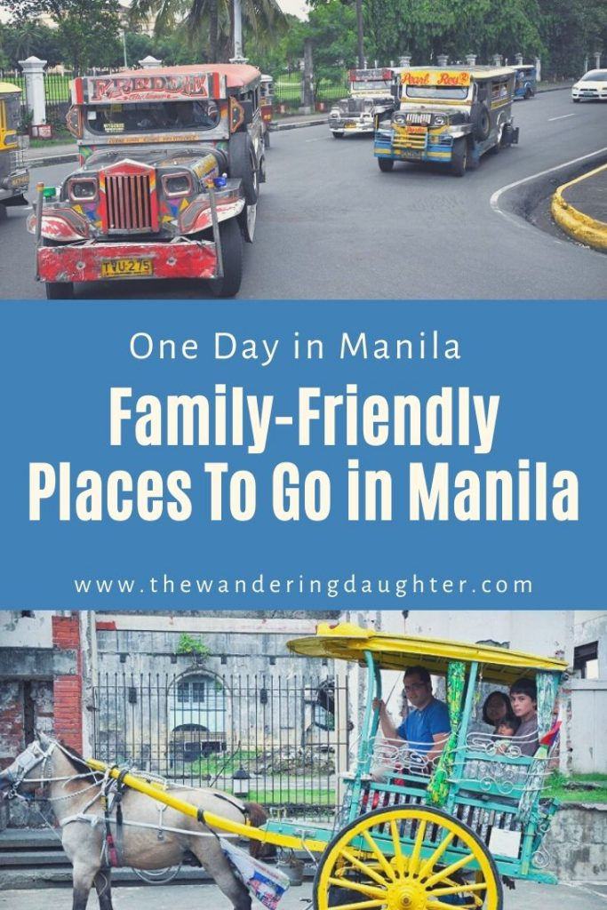 One Day In Manila: Family-Friendly Places To Go In Manila | The Wandering Daughter | A one day in Manila itinerary for families visiting Manila, Philippines.