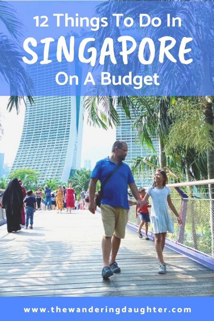 Twelve Family-Friendly Things To Do In Singapore On A Budget | The Wandering Daughter | Suggestions for families to explore things to do in Singapore on a budget. Twelve cheap or free things to do in Singapore.  Pinterest image.