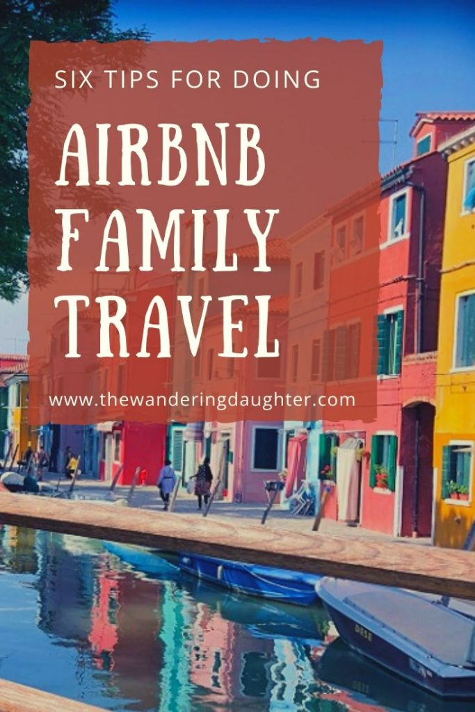 Six Tips For Doing Airbnb Family Travel   The Wandering Daughter
