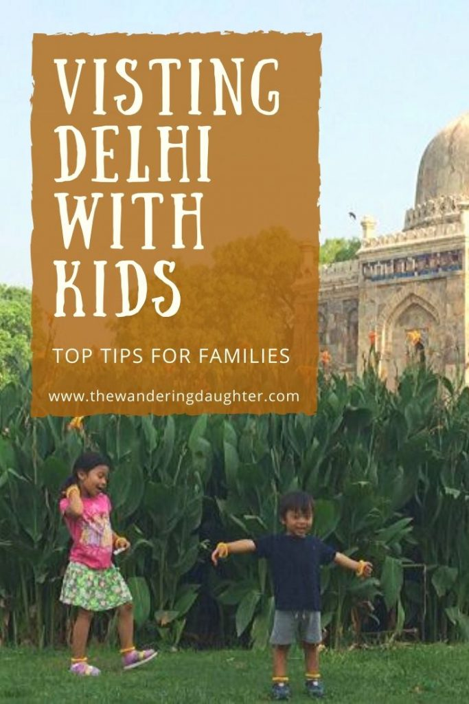 Visiting Delhi With Kids: Top Tips For Families | The Wandering Daughter