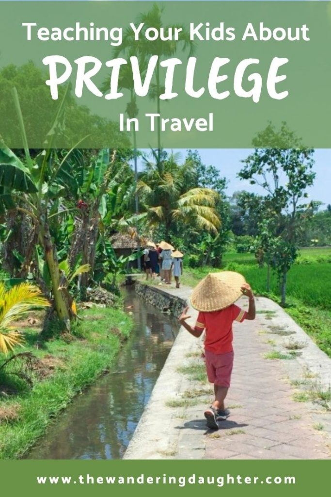 Teaching Your Kids About Privilege In Travel   The Wandering Daughter
