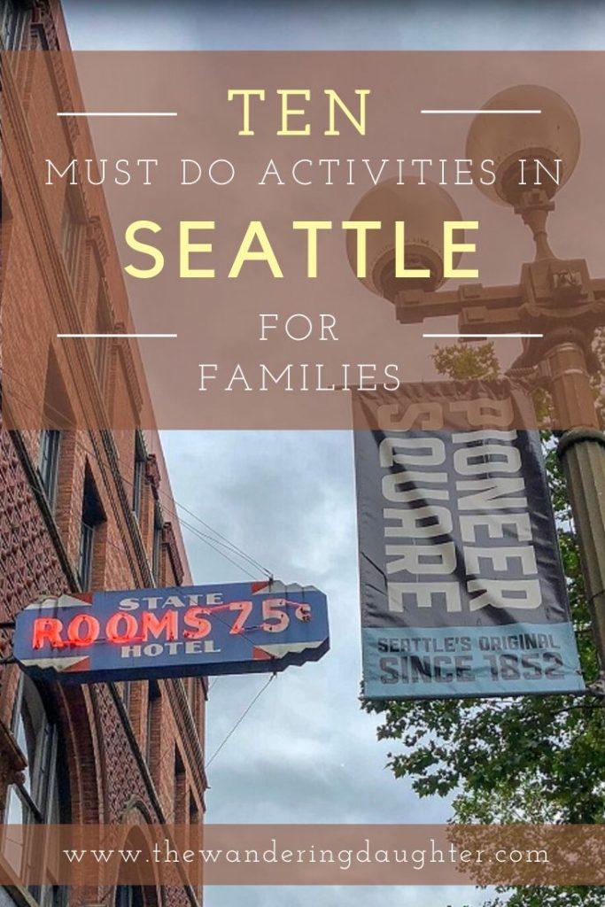 Ten Must Do Activities In Seattle For Families | The Wandering Daughter