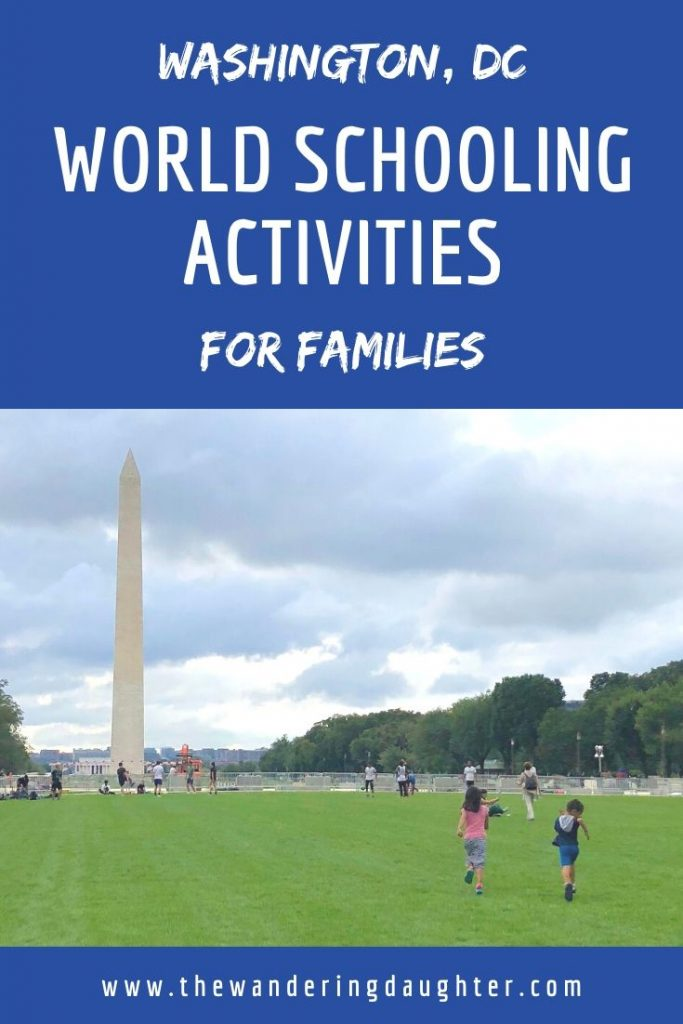 Washington, DC World Schooling Activities For Families | The Wandering Daughter